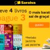 Saraiva - Leva 4 livros, pague 3. O mais barato saí de graça