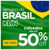 Klin - Semana do Brasil - calçados infantis com cupom de descontos grátis de até 50%