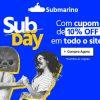Submarino - SubDay - cupom de descontos grátis de 10% em todo o site