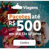 Pacotes de viagem de até R$ 500,00 e em até 12X sem juros em oferta da loja SubViagens