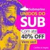 Submarino - Unidos do Sub - com até 40% de desconto
