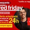 Americanas - Esquenta Red Friday - oferta antecipada com preços de Black Friday nas Americanas