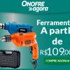 Onofre Agora - ferramentas a partir de R$ 109,00