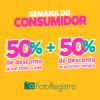 Semana do Consumidor - 50% de desconto no site + 50% de desconto na próxima compra no FotoRegistro
