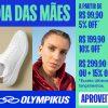 Dia das Mães - Desconto Progressivo 15% acima de R$ 299,90 na Olympikus