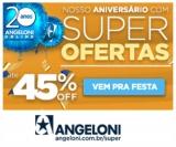 Aniversário 20 anos com super ofertas: até 45% de desconto no Angeloni