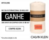 Dia da Mulher: Só Hoje – Ganhe uma Manta exclusiva nas compras acima de R$ 450,00 na Calvin Klein