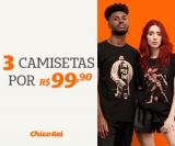 Três camisetas por R$ 99,90 na Chico Rei