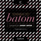Semana do Batom: nas compras acima R$ 129,00, ganhe batom na Eudora