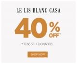 Sale: 40% de desconto em itens selecionados e exclusivos e Frete Grátis Brasil* na Le Lis Blanc Casa