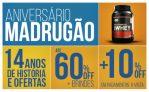 Aniversário: até 60% de desconto + brinde + 10% extra à vista no Madrugão Suplementos