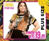 Liquida: Moda Feminina Plus Size a partir de R$ 19,99 na Marisa