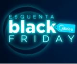 Esquenta Black Friday: produtos com até 57% de desconto na Midea