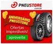Promoção de Aniversário: Frete Grátis Sul e Sudeste nas compras acima de R$ 999,00 no PneuStore