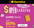 Super Ofertas: com até 80% de desconto na Saraiva
