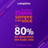 25 anos sempre com você: até 80% de desconto no Shoptime