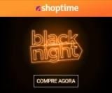 Black Night: até 80% de desconto + 10% no cupom no Shoptime