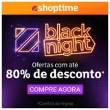 Black Night: ofertas com até 80% de desconto no Shoptime