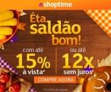 Saldão de São João: 15% de desconto à vista ou até 12X sem juros no Shoptime