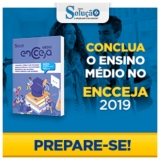 Prepare-se para concluir o Ensino Médio no ENCCEJA 2019 com a apostila da Solução