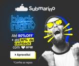 Black Night: até 80% de desconto e até 30% de cashback AME no Submarino