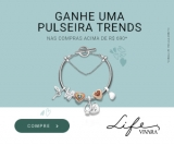 Ganhe uma pulseira Trends nas compras acima de R$ 690,00 de joias Life na Vivara