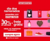 Dia dos Namorados: até 30% de cashback + Frete Grátis* nas Americanas