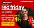 Esquenta Red Friday: oferta antecipada com preços de Black Friday nas Americanas