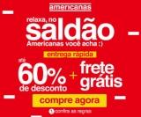 Saldão: até 60% de desconto + Frete Grátis nas Americanas