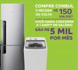 Promoção Ano+: compre produtos selecionados, ganhe R$ 150,00 de volta e concorra a um ano de salário* na Consul