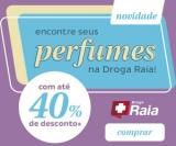 Perfumes com até 40% de desconto na DrogaRaia