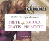 Dia das Mães: ganhe uma Sacola Presente acima de R$ 250,00 + Frete Grátis acima de R$ 50,00 na DuLoren