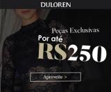 Peças Exclusivas por até R$ 250,00 em oferta da loja DuLoren