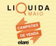 Liquida Maio – Campeões de Venda na Elare