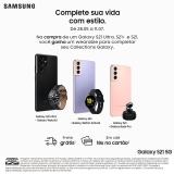 Na compra de um Samsung S21, ganhe um wereable (Galaxy Watch ou Buds) no Fast Shop