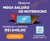 Mega Saldão de Notebooks no Positivo