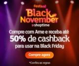 Festival Black November: compre com AME e receba até 50% de cashbak pra usar na Black Friday no Shoptime