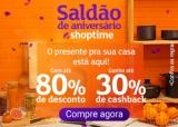 Saldão de Aniversário: até 80% de desconto + até 30% de cashback no Shoptime