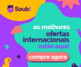 As Melhores Ofertas Internacionais estão aqui no Soub!