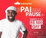 Pai sem pause: até R$ 500,00 de desconto no Submarino
