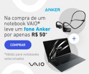 Compre um Notebook selecionado, leve um fone Anker por apenas R$50,00 na Vaio