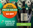 Dólar Baixo, Preço Baixo: até 50% de desconto para sócios no Wine