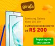 Lançamento Samsung Note 10 | 10+ com R$ 200,00 de desconto mais Frete Grátis Brasil no Girafa