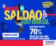 O maior Saldão do Brasil: até 70% de desconto* + em 30X sem juros* nas Casas Bahia